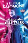 Bruno Salomone   Le Show du futur