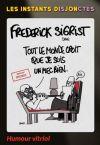 Frédérick Sigrist «Tout le monde croit que je suis un mec bien»