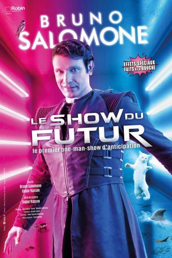 """Bruno Salomone   """"Le Show du futur"""""""